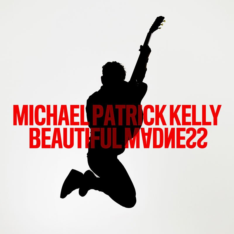 Michael Patrick Kelly - Single Beautiful Madness